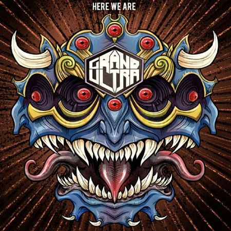 Grand Ultra - Here We Are (2017) 320 kbps