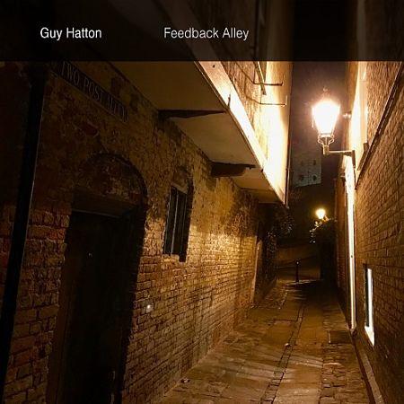 Guy Hatton - Feedback Alley (2017) 320 kbps