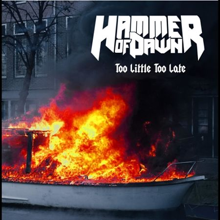 Hammer of Dawn - Too Little Too Late (2017) 320 kbps