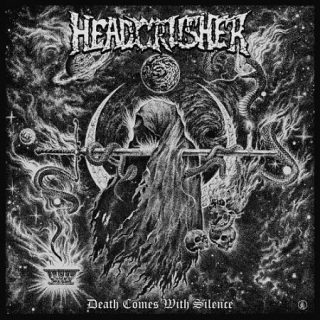 Headcrusher - Death Comes With Silence (2017) 320 kbps