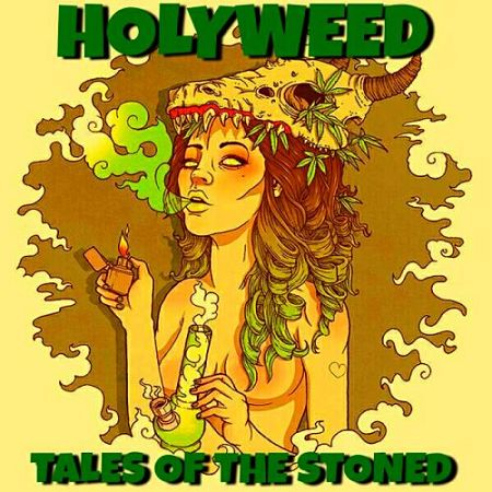 Holyweed - Tales of the Stoned (2017) 320 kbps
