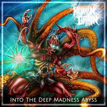 Human Drain - Into The Deep Madness Abyss (2017) 320 kbps