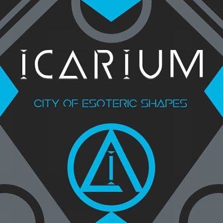 Icarium - City Of Esoteric Shapes (2017) 320 kbps