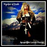 Jacqueline Lovely Perras - Warrior Of Truth (2017) 320 kbps