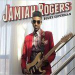 Jamiah Rogers - Blues Superman (2017) 320 kbps
