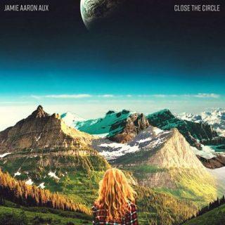 Jamie Aaron Aux - Close The Circle (2017) 320 kbps