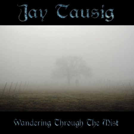 Jay Tausig - Wandering Through The Mist (2017) 320 kbps