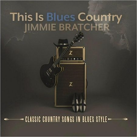 Jimmie Bratcher - This Is Blues Country (2017) 320 kbps