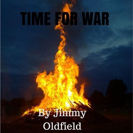 Jimmy Oldfield - Time For War (2017) 320 kbps