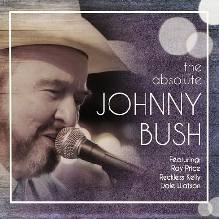 Johnny Bush - The Absolute Johnny Bush (2017) 320 kbps
