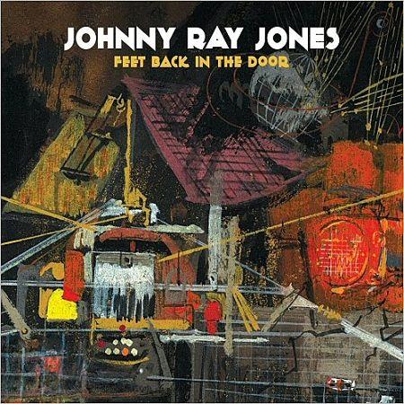 Johnny Ray Jones - Feet Back In The Door (2017) 320 kbps