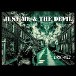 Just Me and The Devil – Like Hell (2017) 320 kbps