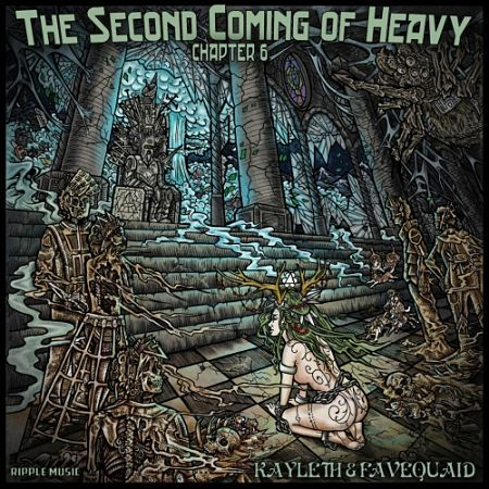 Kayleth ft. Favequaid - The Second Coming Of Heavy - Chapter VI (2017) 320 kbps