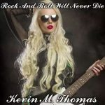 Kevin M. Thomas – Rock and Roll Will Never Die (2017) 320 kbps