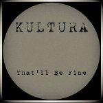 Kultura – That'll Be Fine (2017) 320 kbps