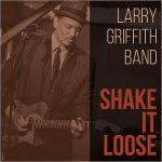 Larry Griffith Band – Shake It Loose (2017) 320 kbps