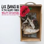 Lee Bains III and The Glory Fires - Youth Detention (2017) 320 kbps