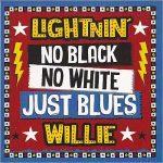 Lightnin' Willie - No Black No White Just Blues (2017) 320 kbps