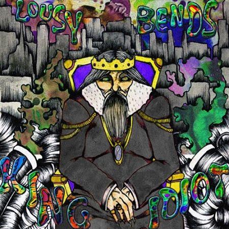 Lousy Bends - King Idiot (2017) 320 kbps