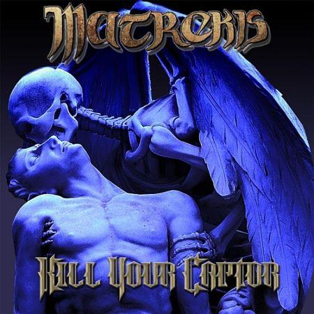 Matrekis - Kill Your Captor (2017) 320 kbps