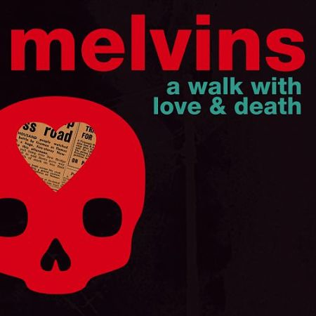 Melvins - A Walk With Love And Death (2017) 320 kbps