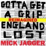 Mick Jagger - Gotta Get A Grip / England Lost (Reimagined) (2017) 320 kbps