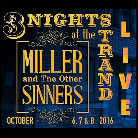 Miller & The Other Sinners - 3 Nights At The Strand [Live] (2017) 320 kbps