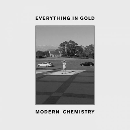 Modern Chemistry - Everything In Gold (2017) 320 kbps