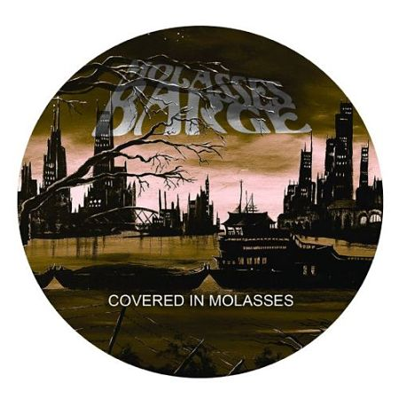 Molasses Barge - Covered In Molasses (2017) 320 kbps