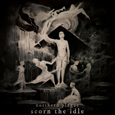 Northern Plague - Scorn the Idle (2017) 320 kbps