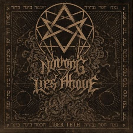 Nothing Lies Above - Liber Teth (2017)