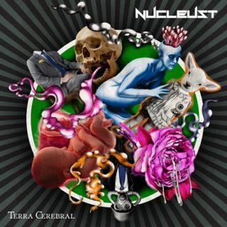 Nucleust - Terra Cerebral (2017) 320 kbps