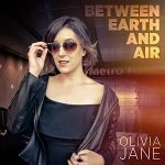 Olivia Jane - Between Earth And Air (2017) 320 kbps