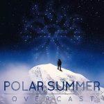 Polar Summer – Overcast (2017) 320 kbps