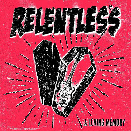 Relentless - A Loving Memory (2017) 320 kbps