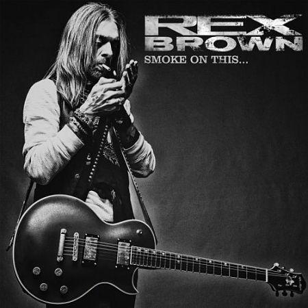 Rex Brown (Pantera) - Smoke On This... (2017) 320 kbps