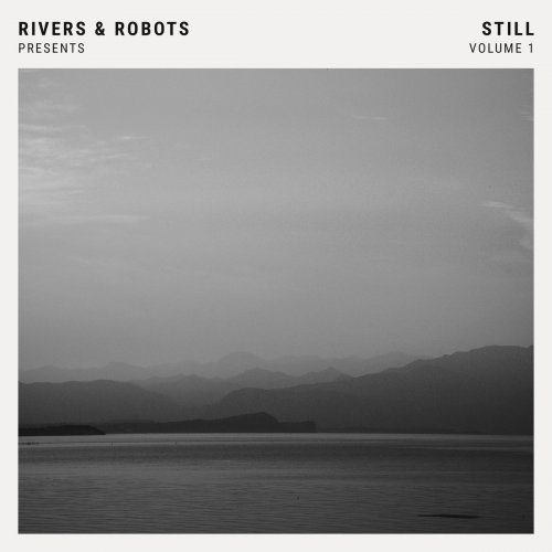 Rivers & Robots - Presents - Still Volume 1 (2017) 320 kbps
