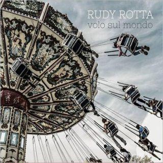 Rudy Rotta - Volo Sul Mondo (2017) 320 kbps