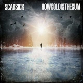 Scarsick - How Cold Is The Sun (2017) 320 kbps