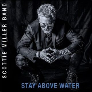 Scottie Miller Band - Stay Above Water (2017) 320 kbps