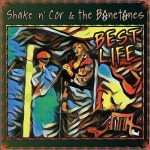 Shake N' Cor & The Bonetones – Best Life (2017) 320 kbps