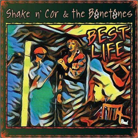 Shake N' Cor & The Bonetones - Best Life (2017) 320 kbps