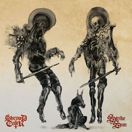 Shroud Eater - Strike the Sun (2017) 320 kbps