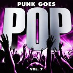 Various Artists – Punk Goes Pop, Vol. 7 (2017) 320 kbps