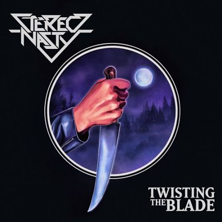 Stereo Nasty - Twisting The Blade (2017) 320 kbps