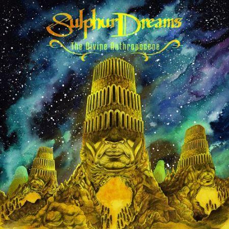 Sulphur Dreams - The Divine Anthropocene (2017) 320 kbps