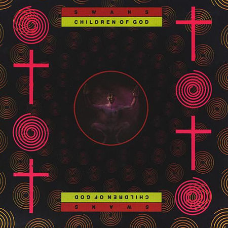 Swans - Children Of God (1987) 320 kbps