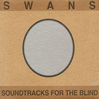 Swans - Soundtracks For The Blind (1996) 320 kbps