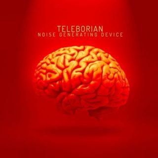 Teleborian - Noise Generating Device (2017) 320 kbps
