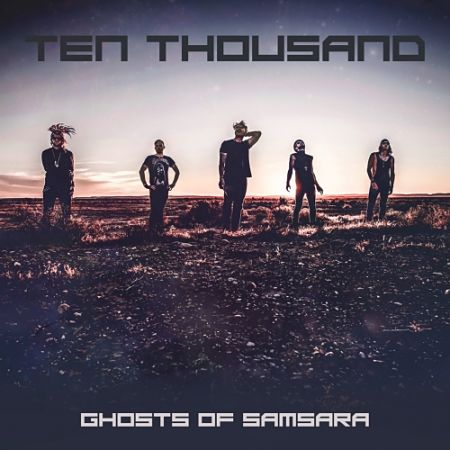 Ten Thousand - Ghosts of Samsara (2017) 320 kbps